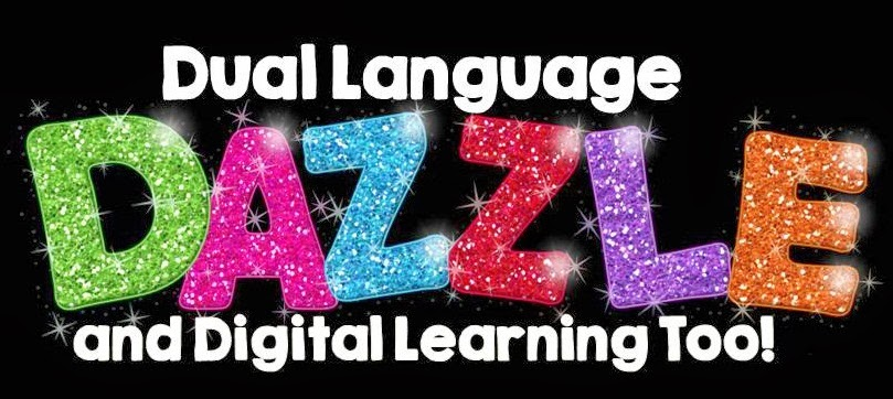 Dual Language Dazzle and Digital Learning Too!