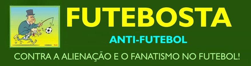 Futebosta Anti-futebol - Eis a crise que veio com a copa de futebol