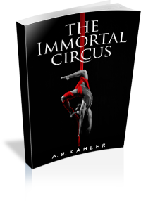 Book: The Immortal Circus by  A. R. Kahler