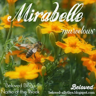 http://beloved-allythys.blogspot.com/2015/05/beloved-blogs-names-of-week-mirabelle.html