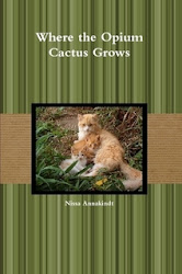 My Book: Where the Opium Cactus Grows