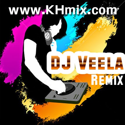 [Album Mix] DJ Veela Remix Vol 15 | Khmer Mix 2014