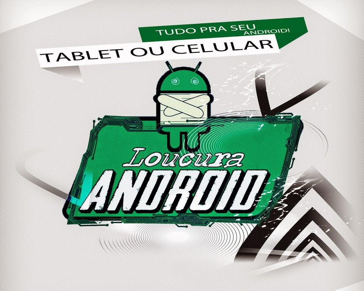 Loucura Android