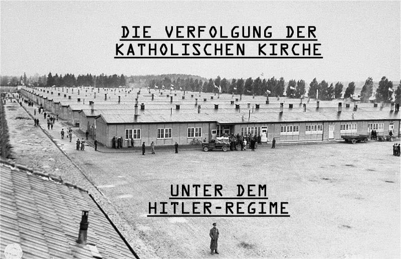 Die Verfolgung der katholischen Kirche unter dem Hitler-Regime