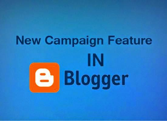Tutorial on New Campaign Feature in Blogger