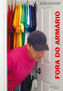 Fora do armário, de Occello Oliver. Clique na imagem, informações completas e como adquirir.