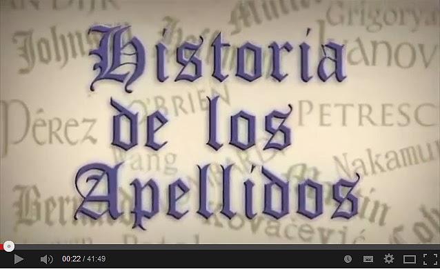 http://gensvideowebchannel.com/historia_de_los_apellidos.html