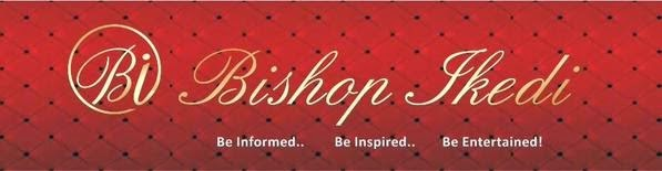 Bishop Ikedi Blog
