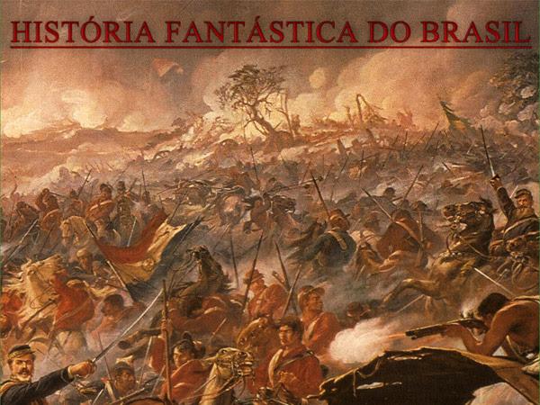 Editora Estronho iniciará seleção para o volume 3 de História Fantástica do Brasil: Guerra do Paraguai