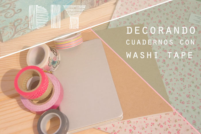 diy, decora cuadernos con washi tape