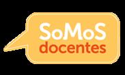 SOMOS DOCENTES