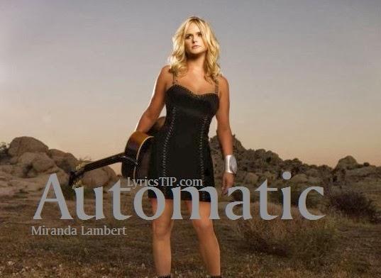 MIRANDA LAMBERT - AUTOMATIC LYRICS MP3 Song 2014