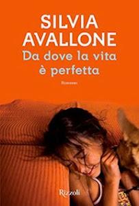 Da dove la vita è perfetta, Silvia Avallone