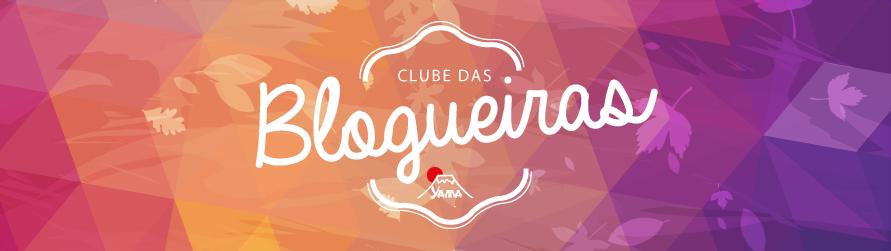Clube das Blogueiras Yama