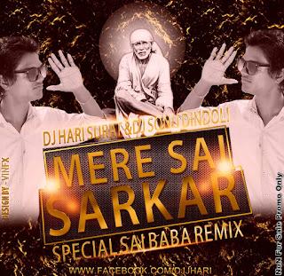 MERE-SAI-SARKAR-SPECIAL-SAI-BABA-REMIX-DJ-HARI--SURAT-AND-DJ-SONU-DINDOLI-2015-DOWNLOAD-INDIAN-DJ-REMIX
