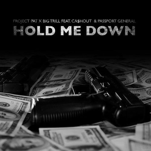 "Project Pat & Big Trill - ""Hold Me Down"" f. Ca$h Out"