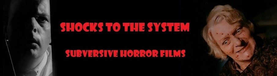 Shocks To The System - Subversive Horror Films
