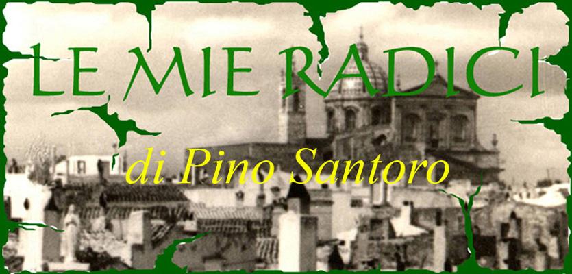 Le Mie Radici di Pino Santoro