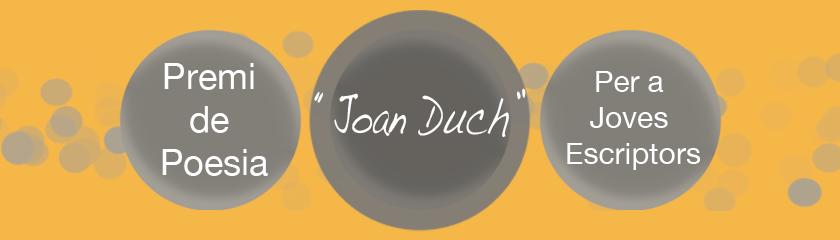 """Premi de Poesia """"Joan Duch"""" per a Joves Escriptors"""