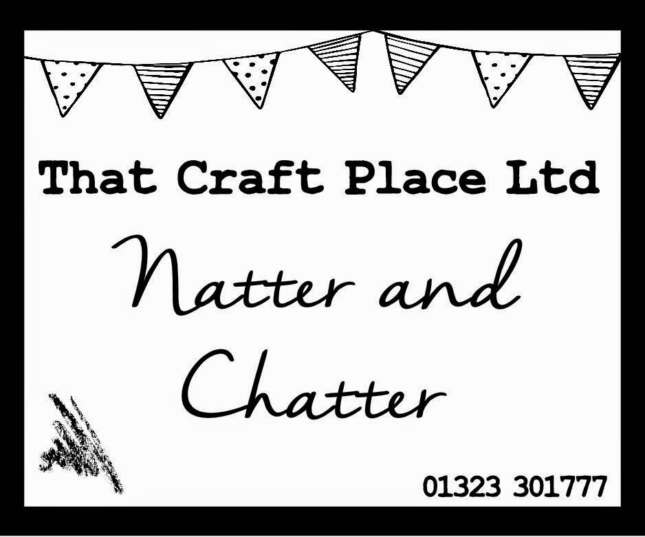 That Craft Place Natter &Chatter