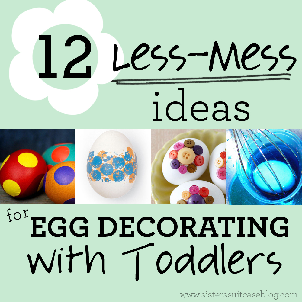 12 less mess easter egg ideas for kids my sister u0027s suitcase