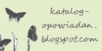 http://katalog-opowiadan.blogspot.com