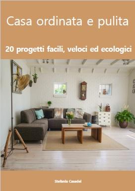 Casa in ordine idee creative fai da te maghella di casa - Riordinare la casa ...