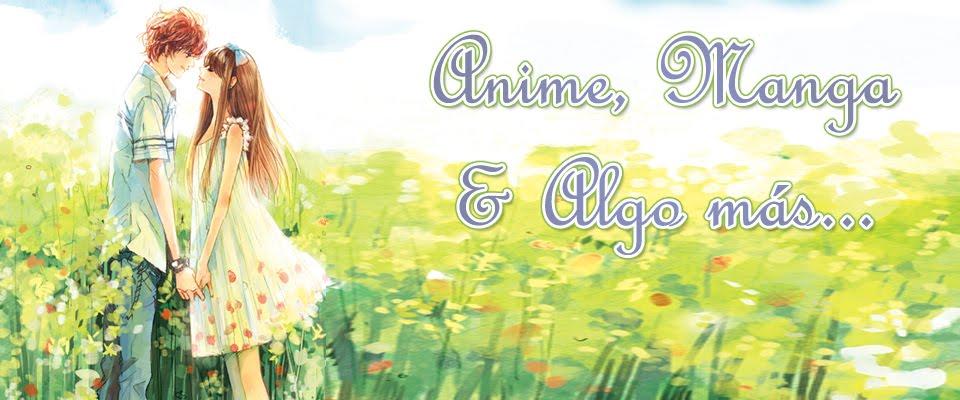 Anime, Manga & Algo más