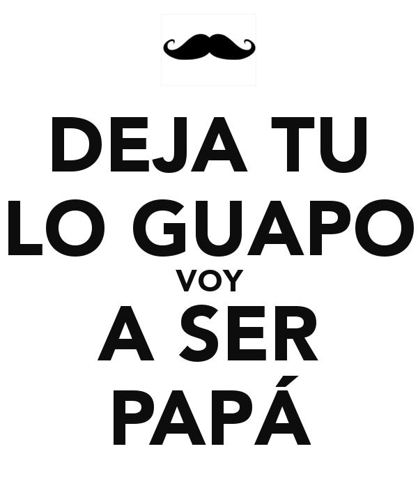 aprendiendo a ser papa voy a ser papa