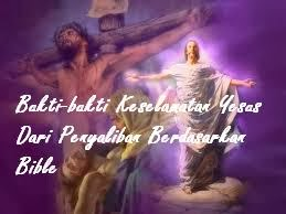 Bukti-bukti Keselamatan Yesus Dari Penyaliban Berdasarkan Bible