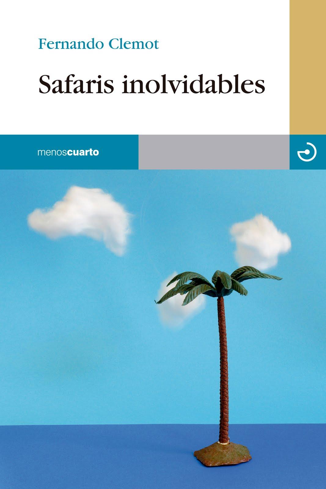 SAFARIS INOLVIDABLES (Menoscuarto, 2012)