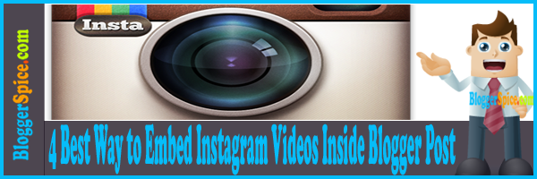 4 Best Way to Embed Instagram Videos Inside Blogger Post