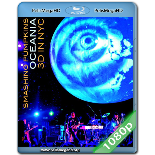 THE SMASHING PUMPKINS 3D OCEANIA LIVE IN NYC (2013) FULL 1080P HD MKV ESPAÑOL LATINO