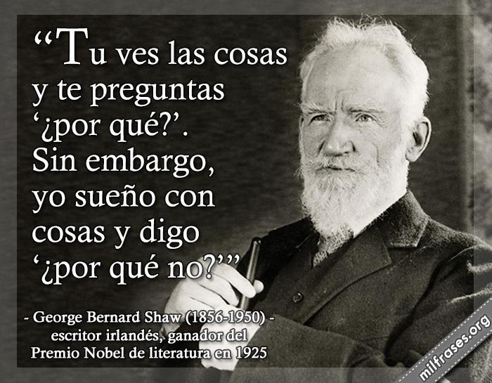 frases de George Bernard Shaw, escritor irlandés.