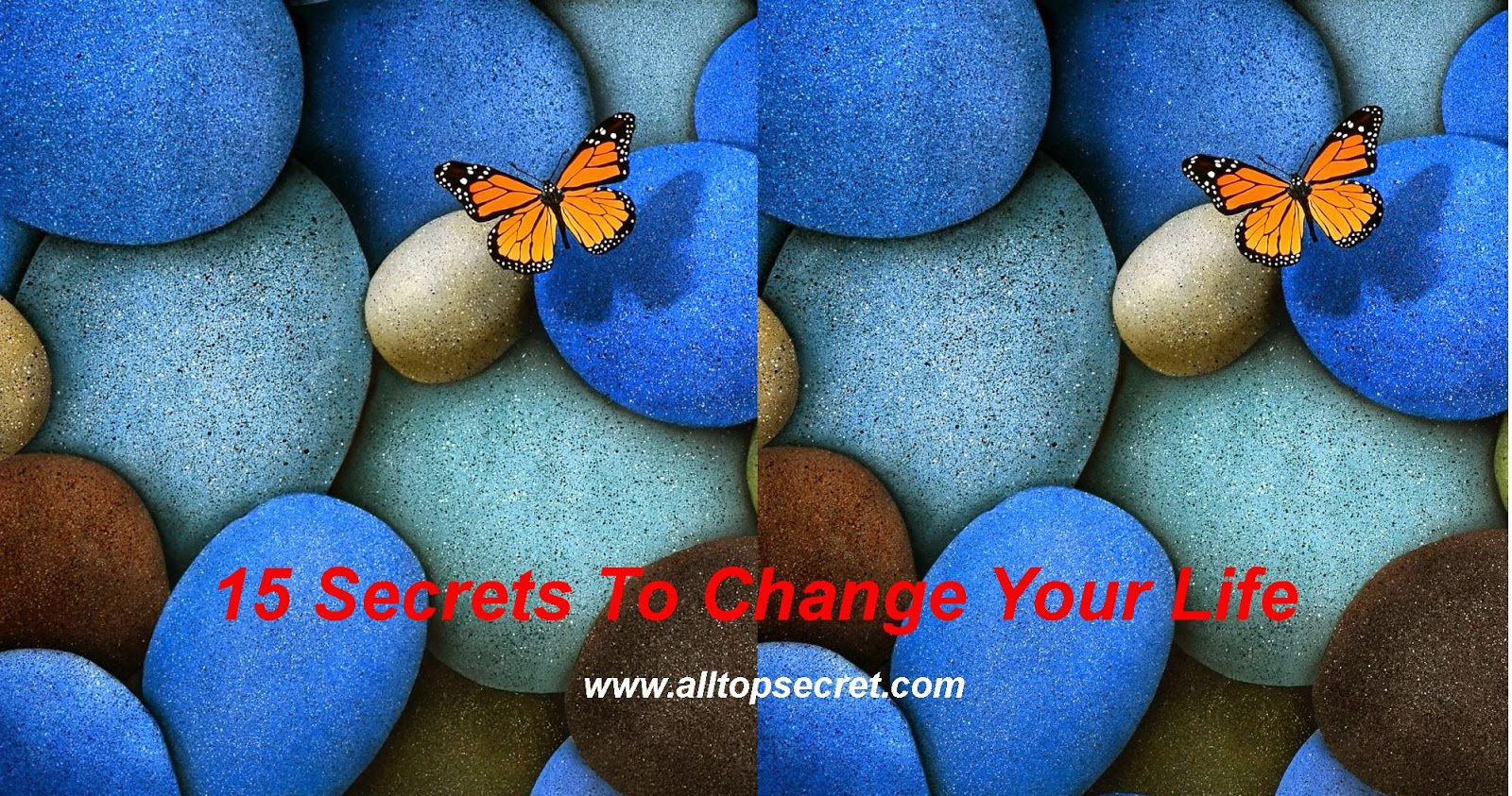 15 Secrets To Change Your Life