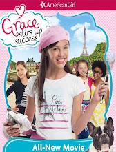American Girl Grace Stirs Up Success (2015)