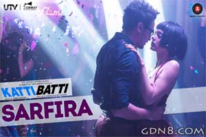 Sarfira - Katti Batti 2015 Hindi Movie