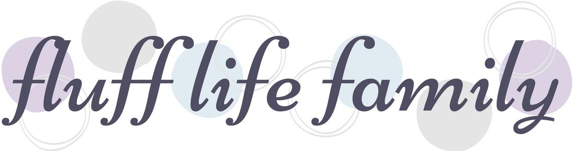 Fluff Life Family