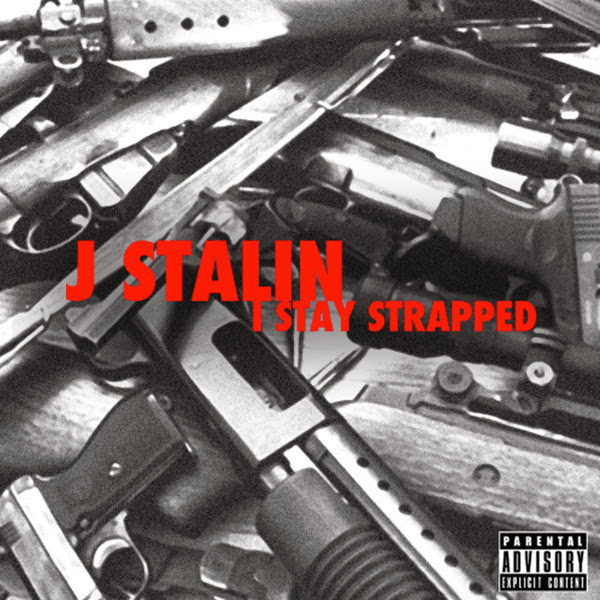 J. Stalin - I Stay Strapped - Single Cover