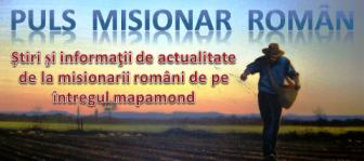 Știri şi informaţii de la misionarii români