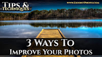 Photography Basics: 3 Ways To Improve Your Photos | Tips & Techniques