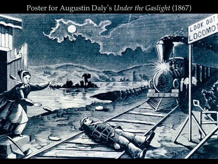 an analysis of the melodramatic play under the gaslight by augustin daly It was the opening night of augustin daly's famous melodrama under the gaslight the historic significance of daly's play working in the wings.