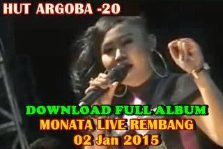 ... penyanyi dalam album Monata Live Argoba Rembang pada 2 Januari 2015
