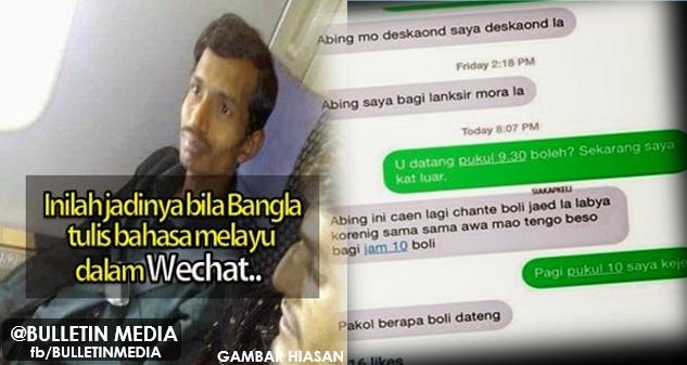 Inilah jadinya bila Bangla tulis bahasa melayu dalam Wechat..