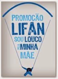 Promoção Lifan Sou louco pela minha mãe www.lifanmotors.com.br/souloucopelaminhamae