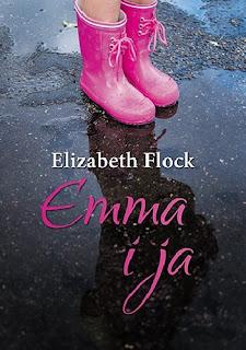 "#84 Recenzja książki ""Emma i ja"" Elizabeth Flock"