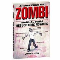 Ahora eres un zombi: Manual para resucitados novatos [Reseña]