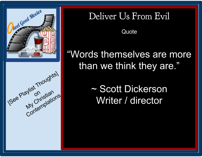 Deliver Us From Evil Writer -director Scott Dickerson reveals his knowledge of the magic of words