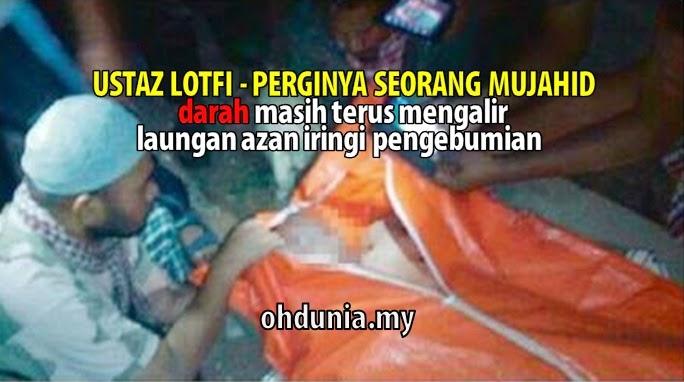 Darah Terus Mengalir, Laungan Azan Iringi Pengebumian Ustaz Lotfi !..