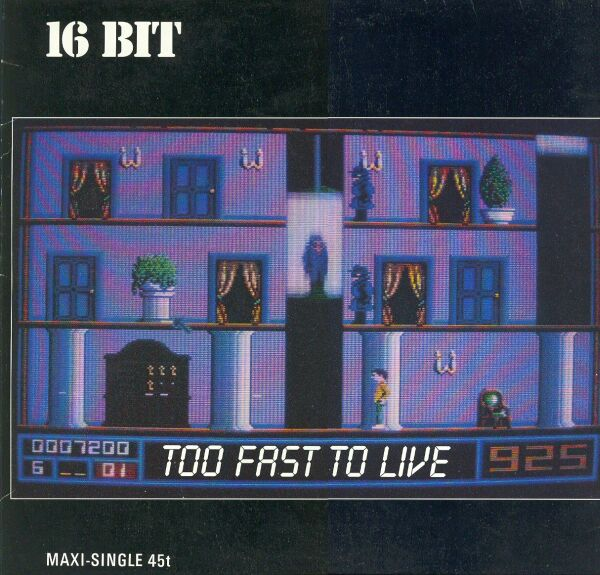 16 Bit - Too Fast To Live (Maxi 88')
